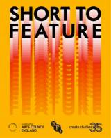 Networking: Short To Feature – an insight into the BFI Film ProductionFund